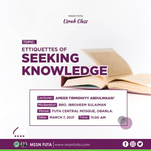 Etiquettes of Seeking Knowledge - MSSN FUTA Usrah Class